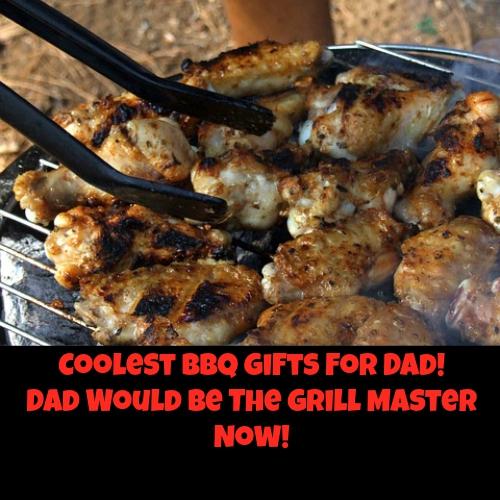 BBQ gift ideas dad