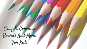 Get An Cool Crayola Coloring Board or Books For Your Kid
