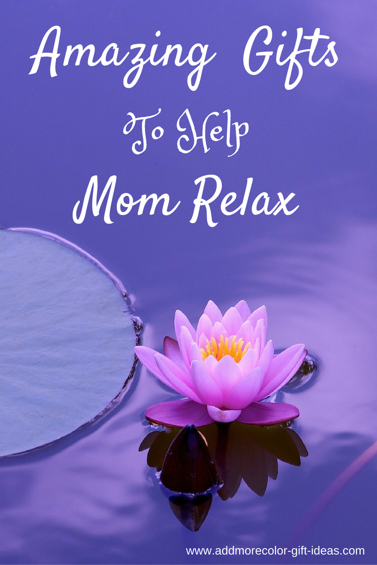Gifts for Stressed Out Mom