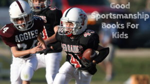 Good Sportsmanship Stories For Kids To Get Inspired To Become A Better Person