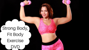 Strong Body, Fit Body For A Better You