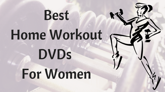 Top Home Workout DVDs For Women