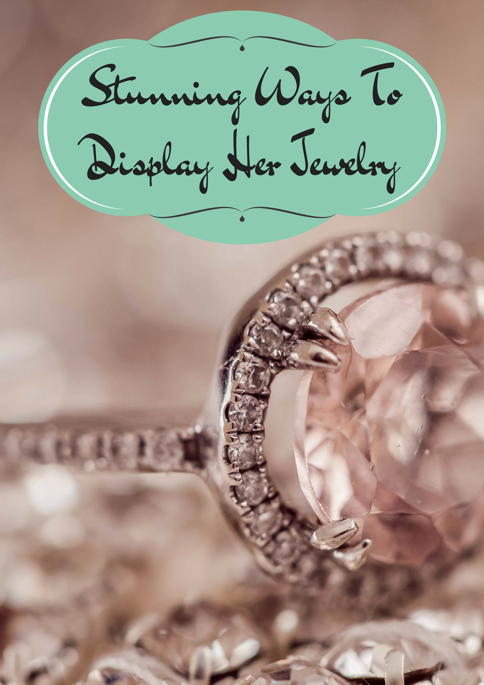 Want to Know the Best Way To Organize Jewelry