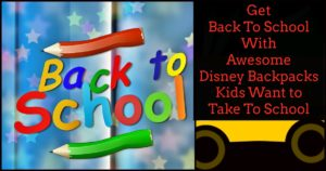 Disney Backpacks Kids Want Back to School