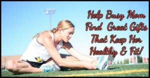 Gift Ideas Busy Moms Need To Stay Fit To Be The Best Mother Ever!