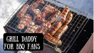 Grill Daddy – A Great Gift For those who like to BBQ