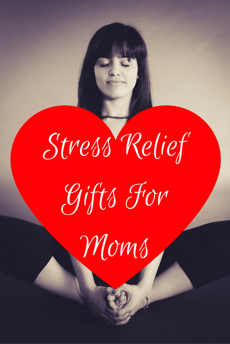 stress relief gifts for mom