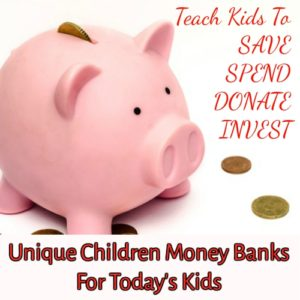 Perfect Children Money Banks For Today's Kids