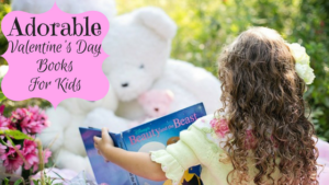 Valentine Day Books Children Adore and Want To Read